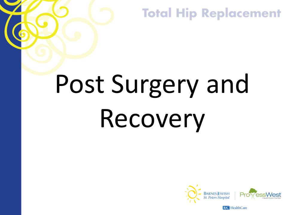 Post Surgery and Recovery