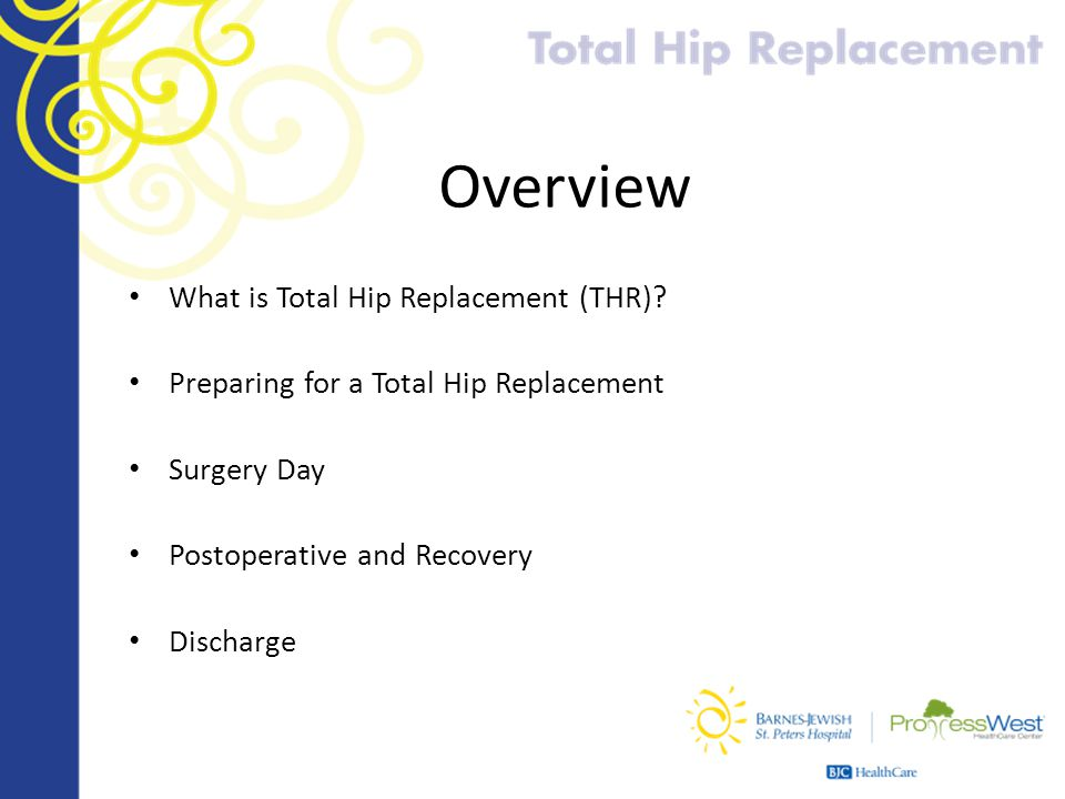 Overview What is Total Hip Replacement (THR)