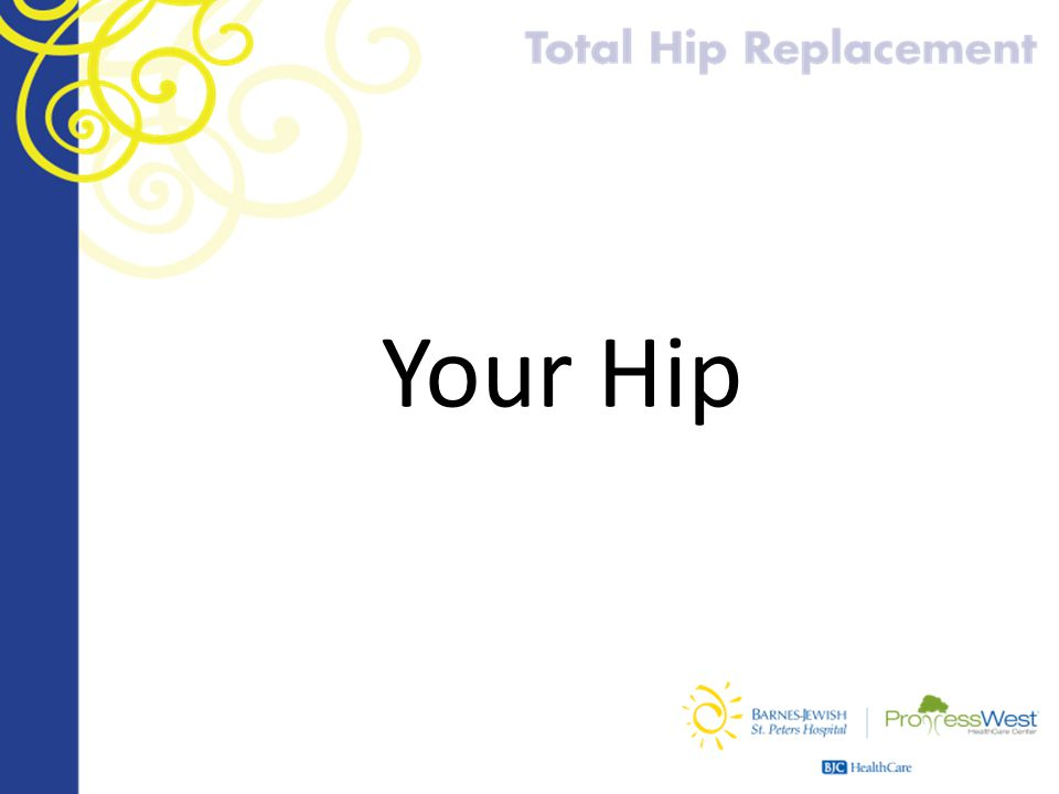 Your Hip