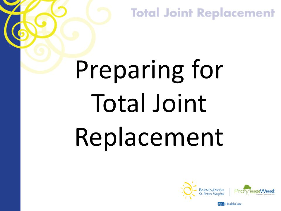 Preparing for Total Joint Replacement