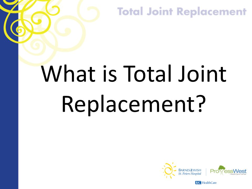 What is Total Joint Replacement