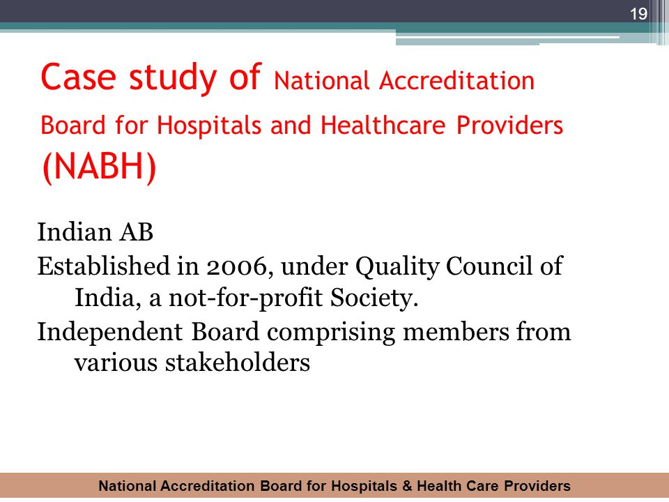 Case study of National Accreditation Board for Hospitals and Healthcare Providers (NABH)