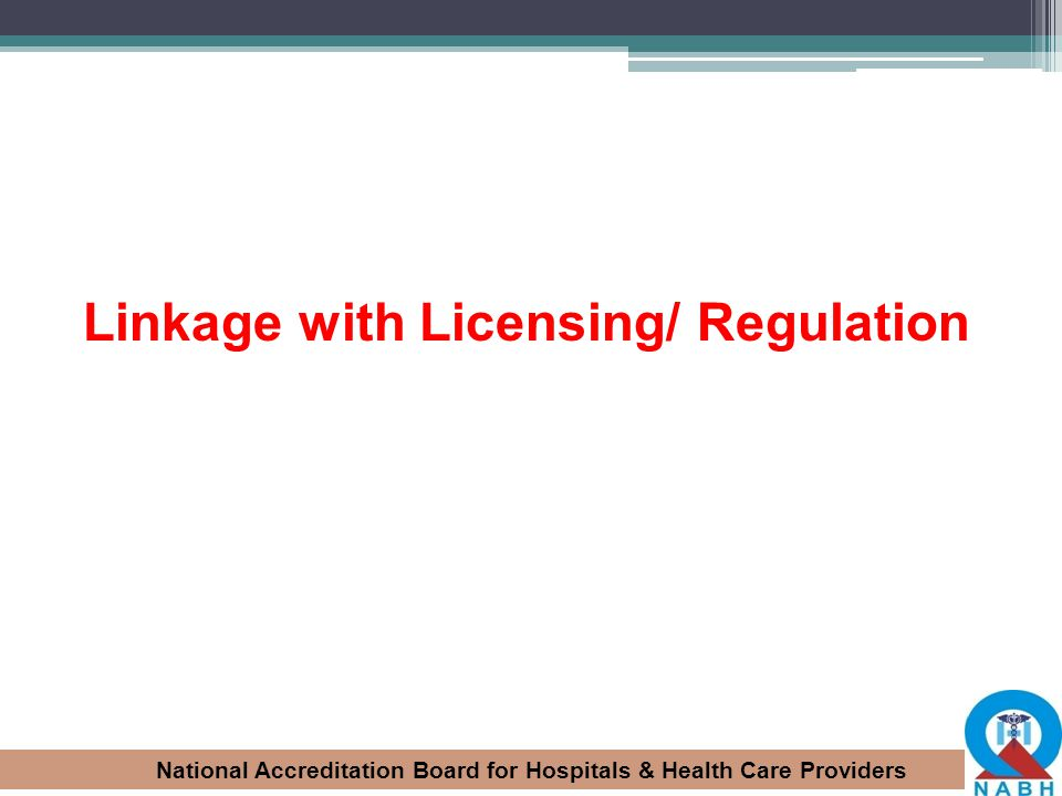 Linkage with Licensing/ Regulation