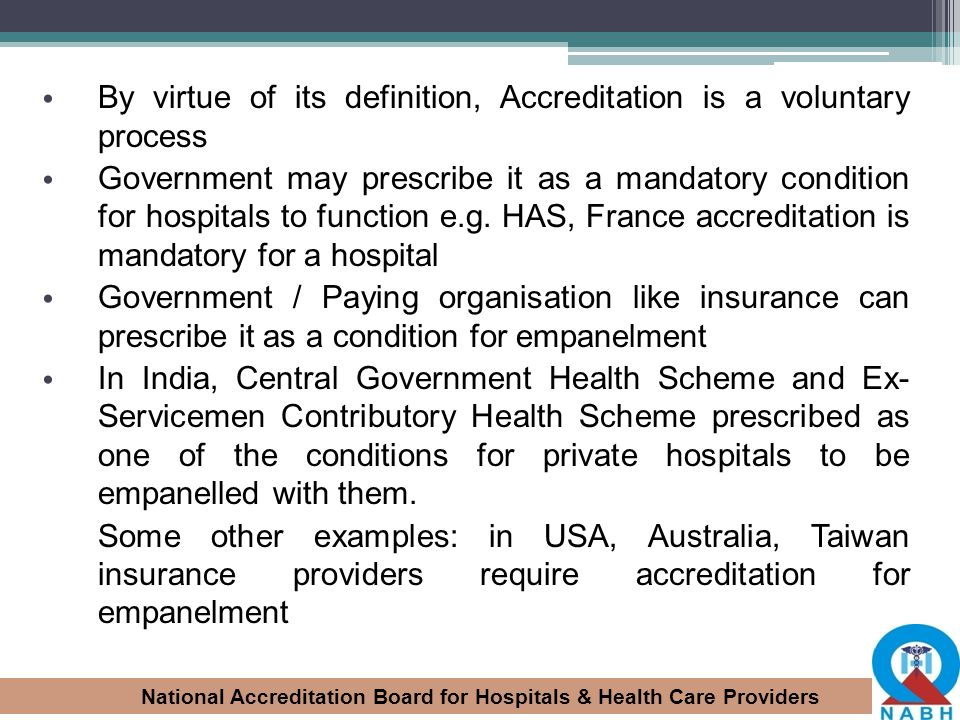 By virtue of its definition, Accreditation is a voluntary process