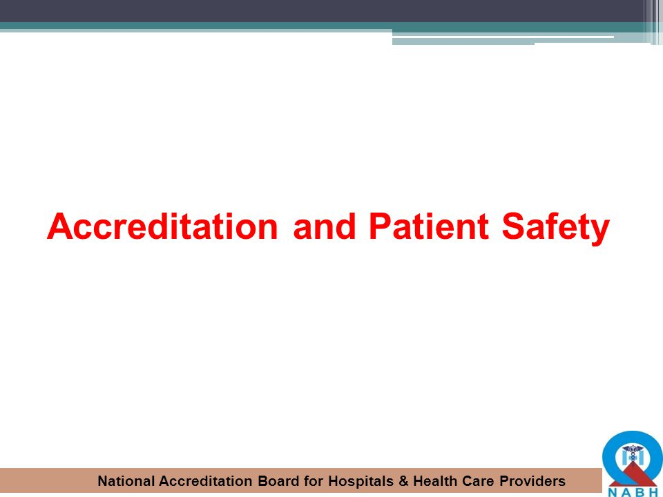 Accreditation and Patient Safety