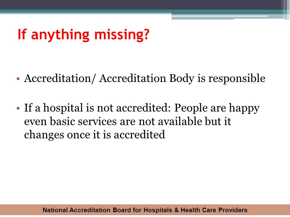 If anything missing Accreditation/ Accreditation Body is responsible