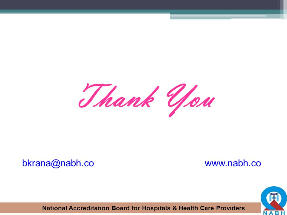 Presentation title Thank You bkrana@nabh.co www.nabh.co