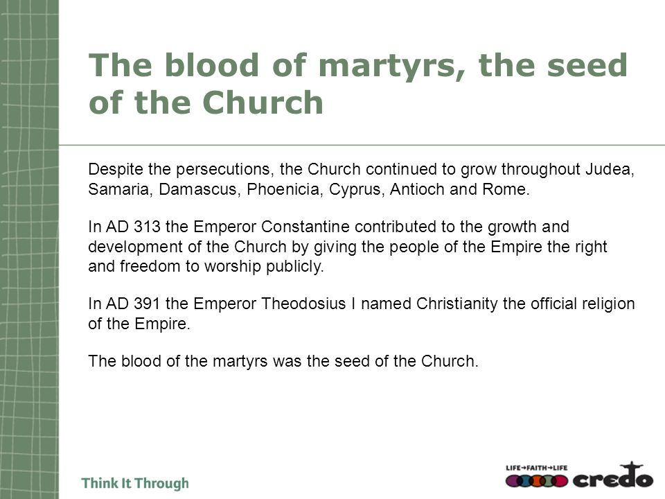 The blood of martyrs, the seed of the Church