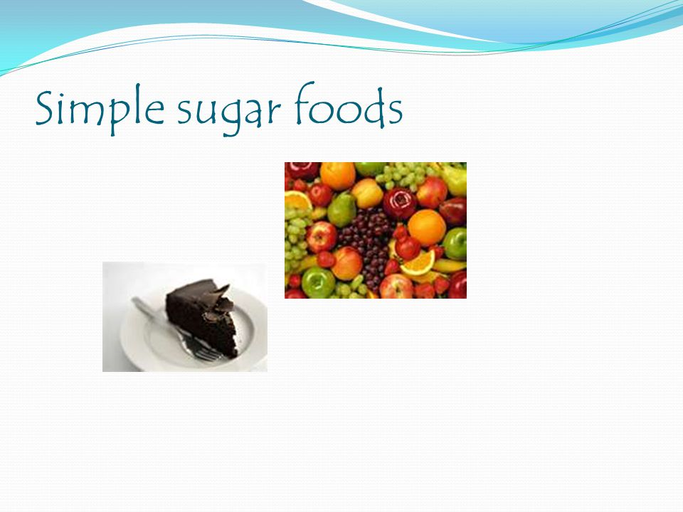 Simple sugar foods