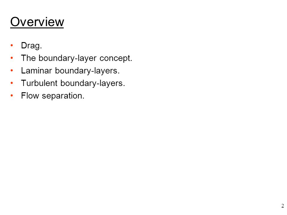 Overview Drag. The boundary-layer concept. Laminar boundary-layers.