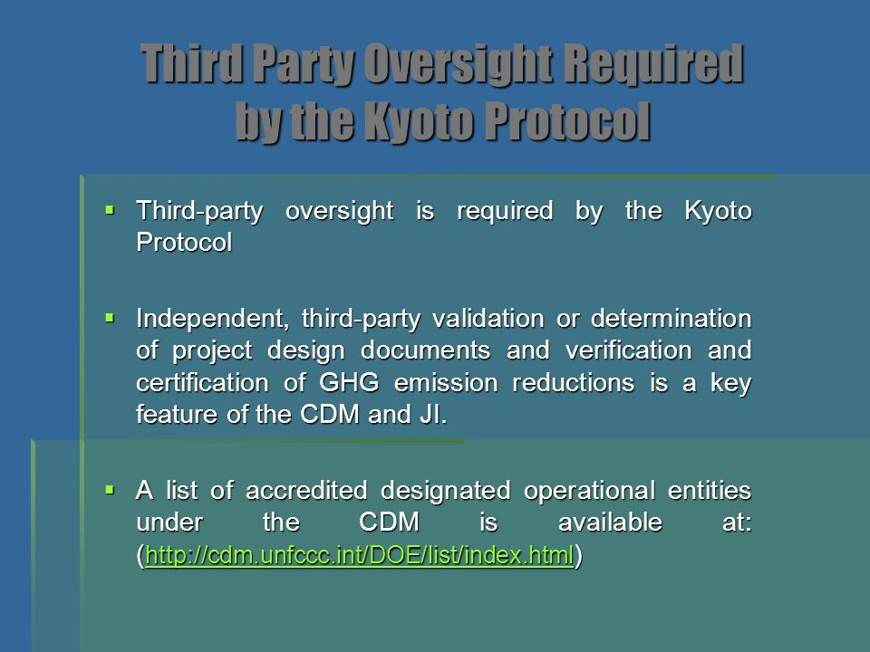 Third Party Oversight Required by the Kyoto Protocol