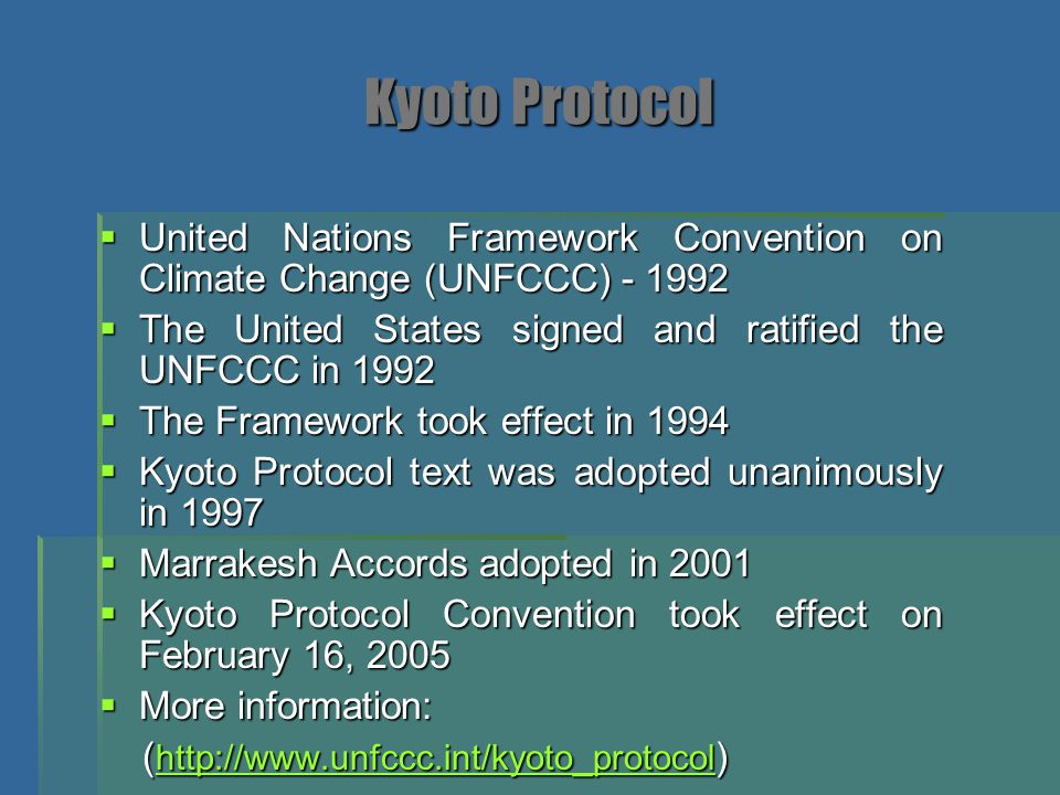 Kyoto Protocol United Nations Framework Convention on Climate Change (UNFCCC) - 1992. The United States signed and ratified the UNFCCC in 1992.