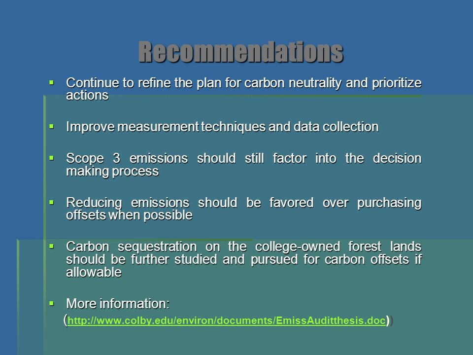 Recommendations Continue to refine the plan for carbon neutrality and prioritize actions. Improve measurement techniques and data collection.