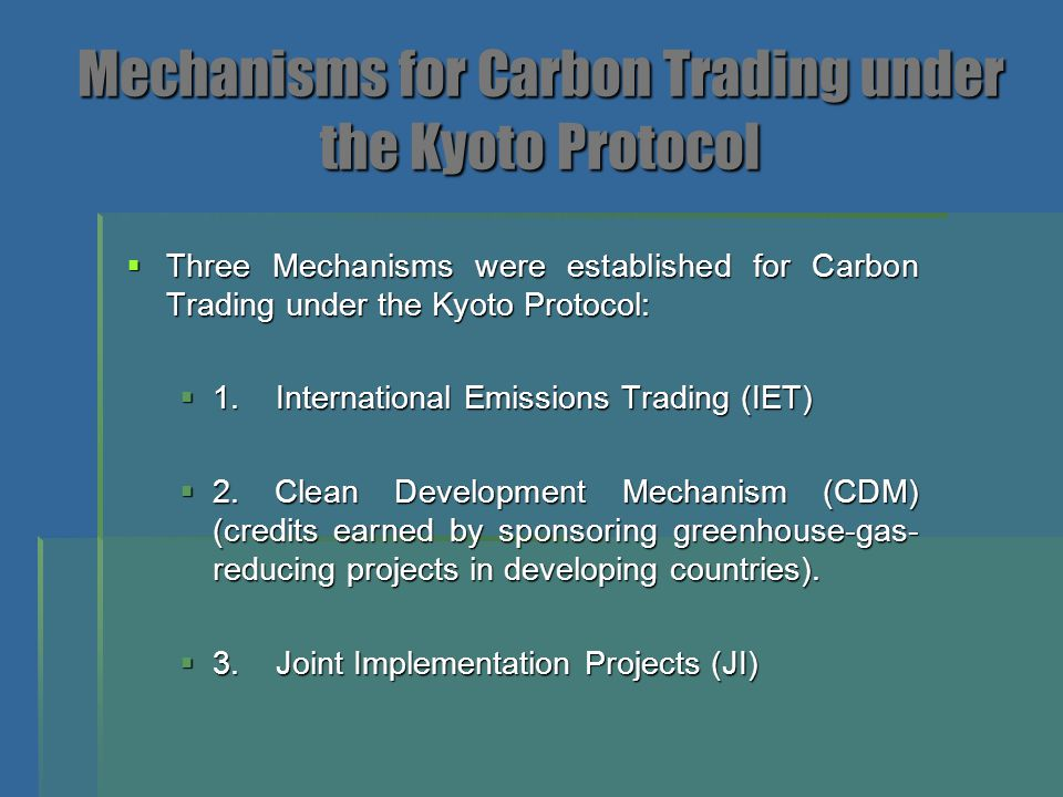Mechanisms for Carbon Trading under the Kyoto Protocol