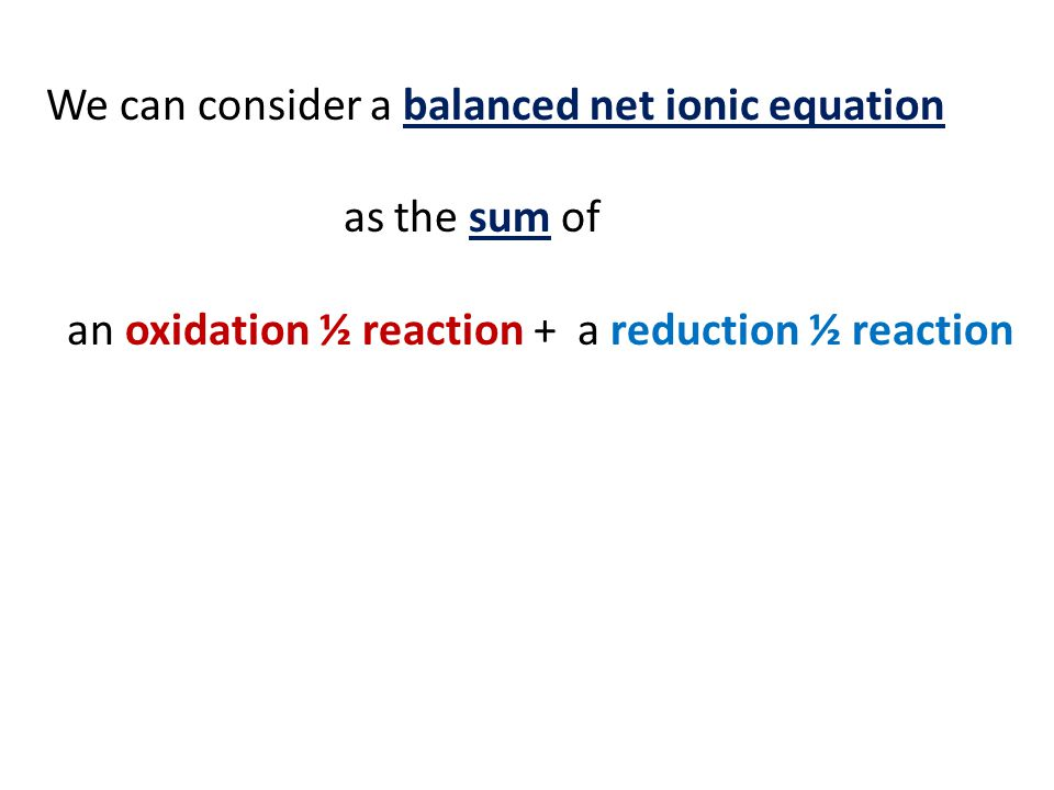 We can consider a balanced net ionic equation