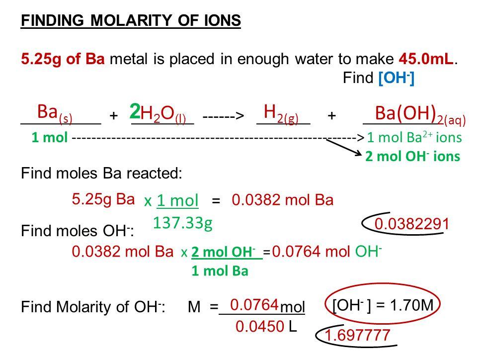 Ba(s) 2 H2(g) Ba(OH)2(aq) H2O(l) x 1 mol = 137.33g