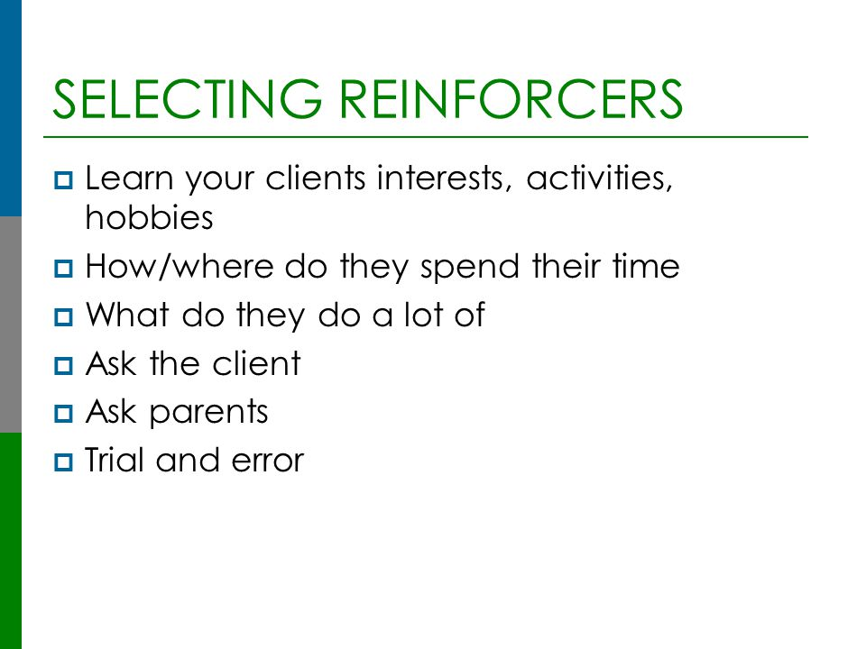 SELECTING REINFORCERS