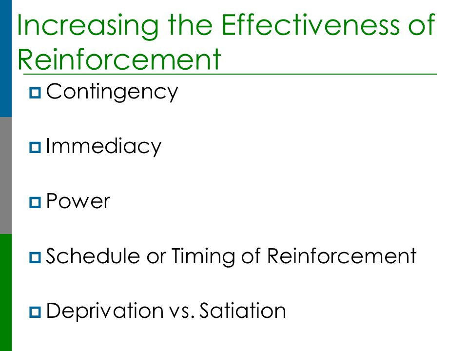 Increasing the Effectiveness of Reinforcement