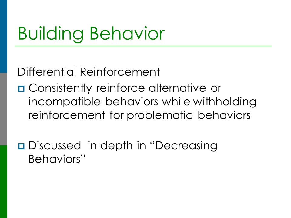Building Behavior Differential Reinforcement