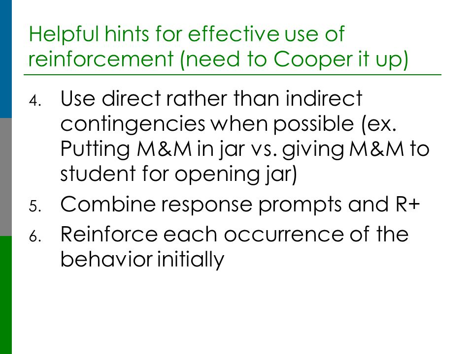 Helpful hints for effective use of reinforcement (need to Cooper it up)