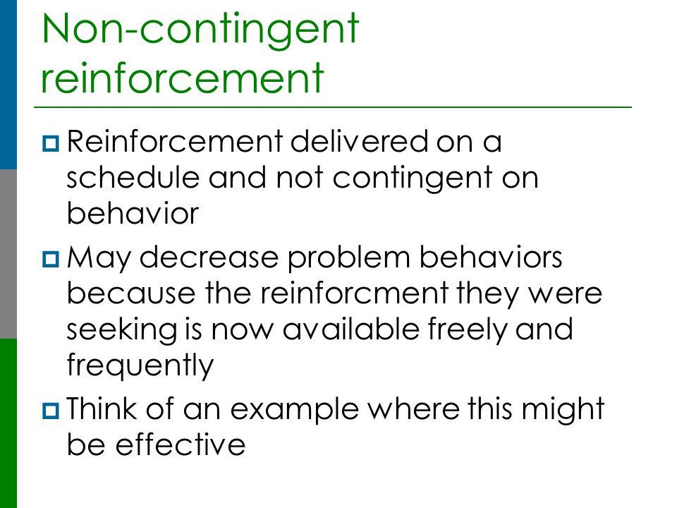 Non-contingent reinforcement