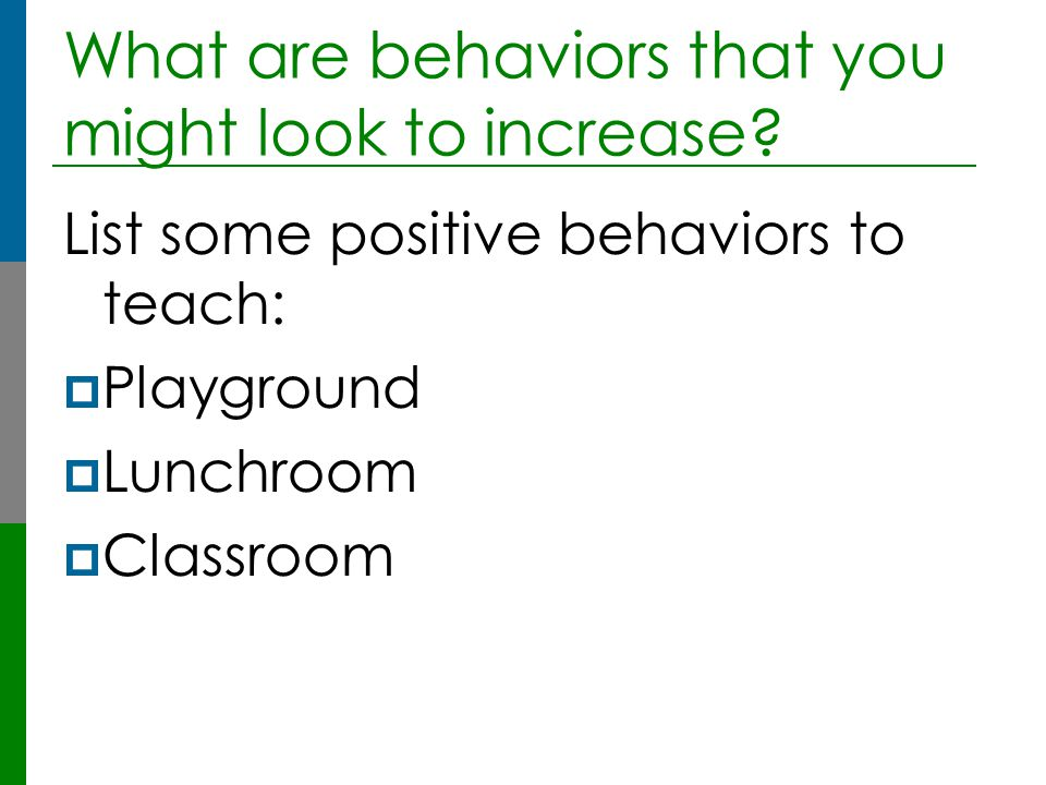 What are behaviors that you might look to increase