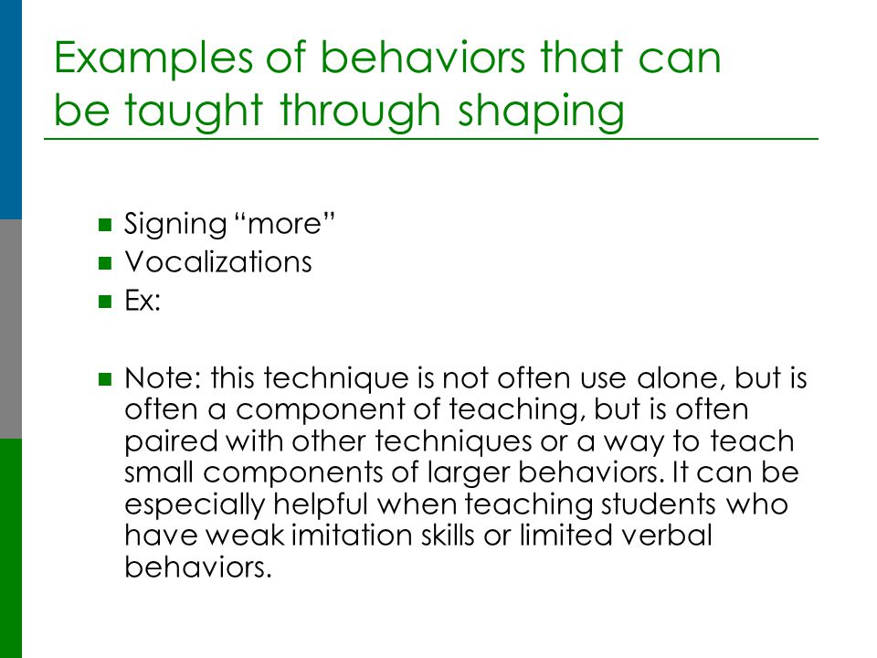 Examples of behaviors that can be taught through shaping