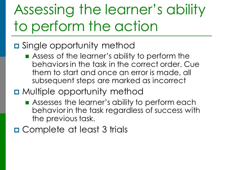Assessing the learner's ability to perform the action