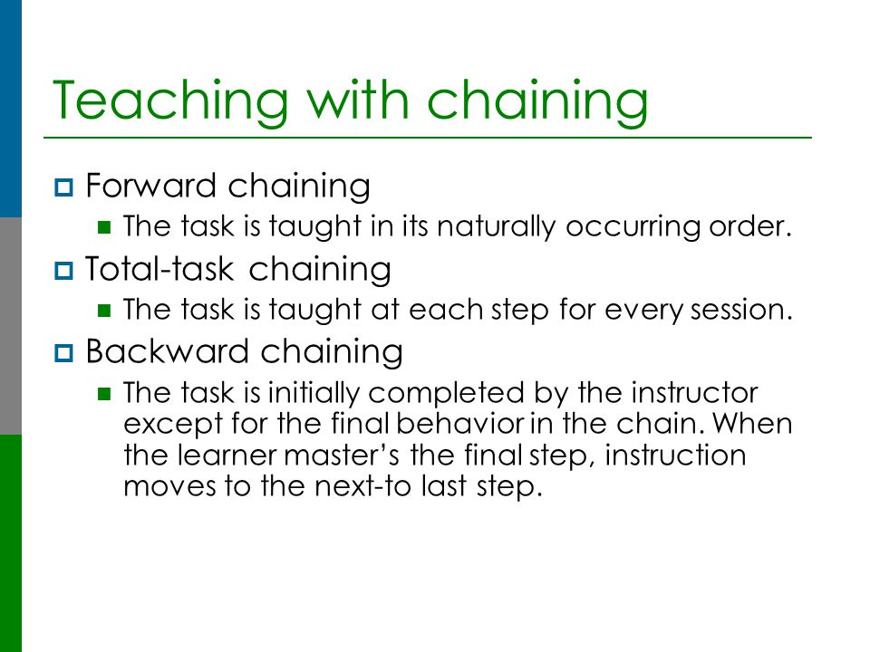 Teaching with chaining