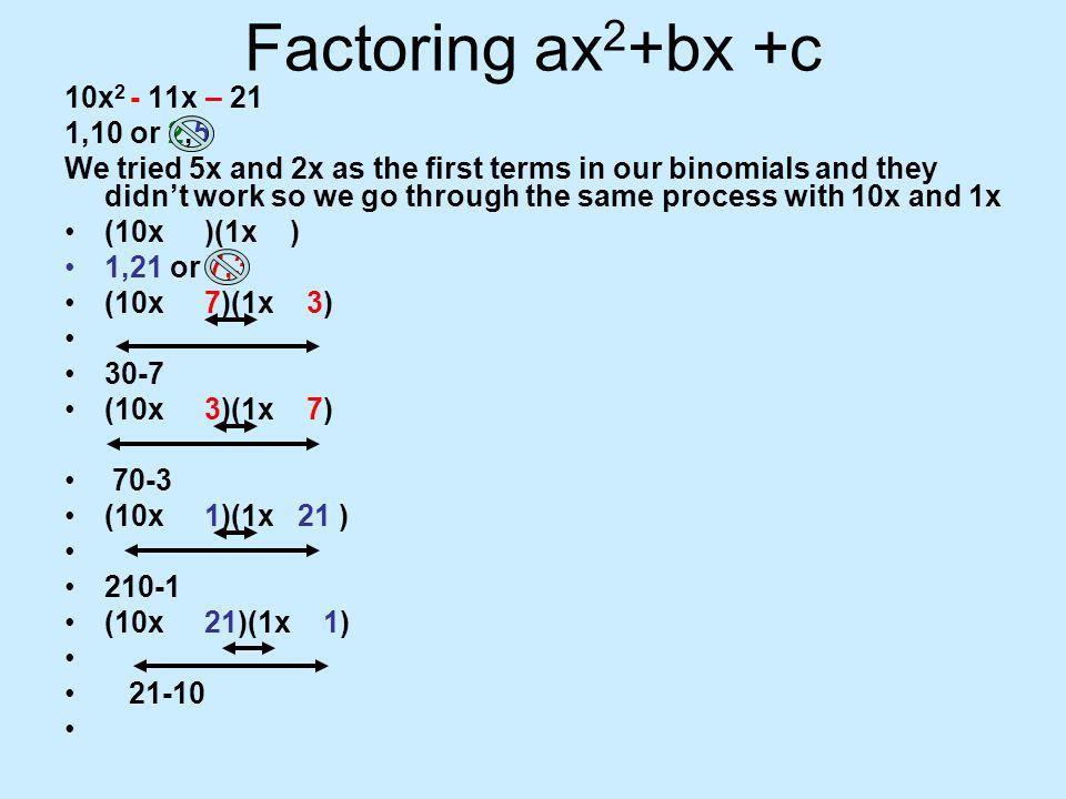 Factoring ax2+bx +c 10x2 - 11x – 21 1,10 or 2,5