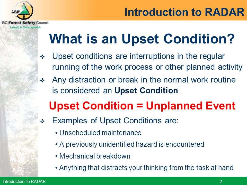 What is an Upset Condition Upset Condition = Unplanned Event
