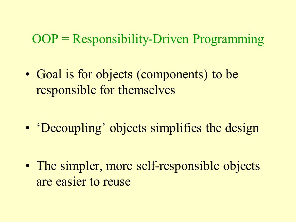 OOP = Responsibility-Driven Programming