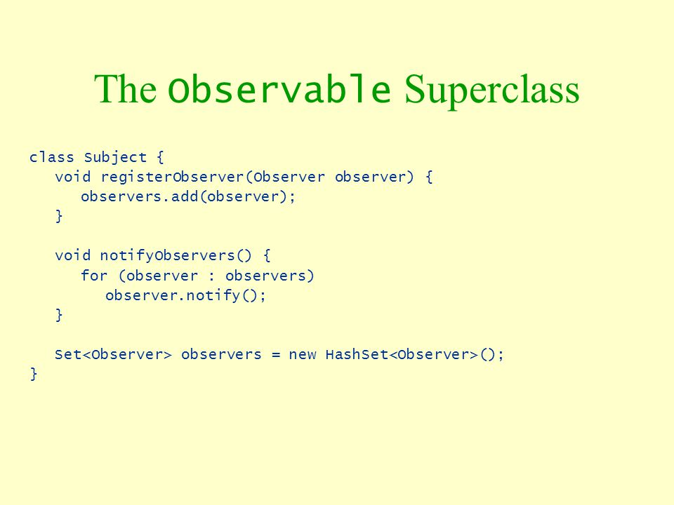 The Observable Superclass
