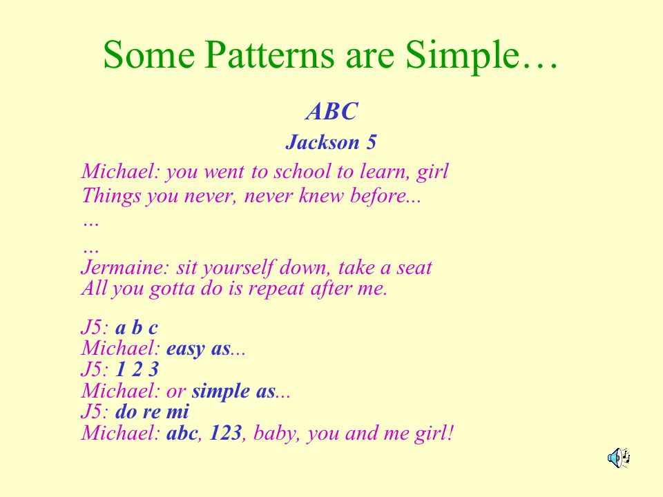 Some Patterns are Simple…