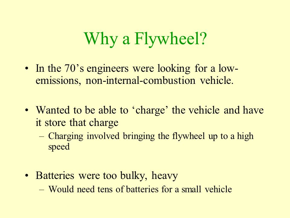 Why a Flywheel In the 70's engineers were looking for a low-emissions, non-internal-combustion vehicle.
