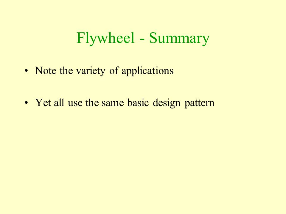 Flywheel - Summary Note the variety of applications