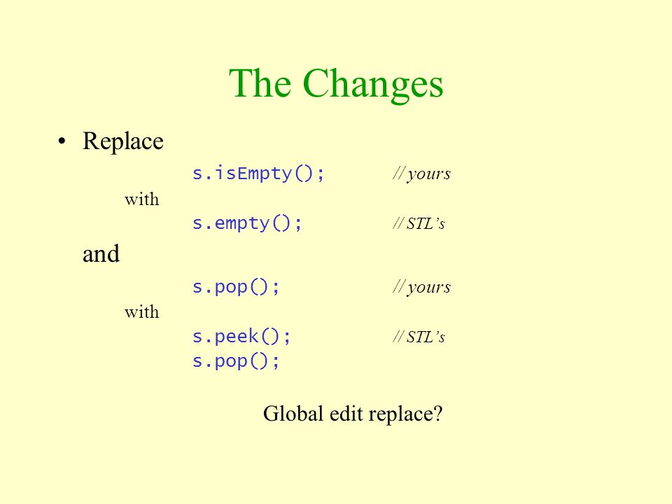 The Changes Replace and s.pop(); // yours Global edit replace