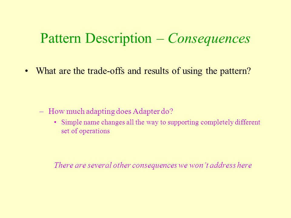 Pattern Description – Consequences