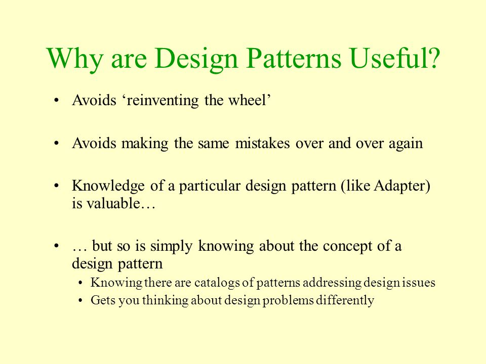 Why are Design Patterns Useful