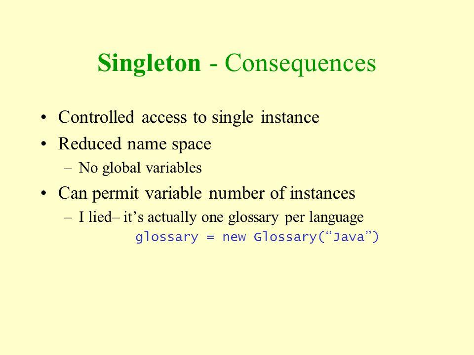 Singleton - Consequences