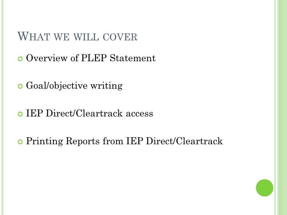 What we will cover Overview of PLEP Statement Goal/objective writing