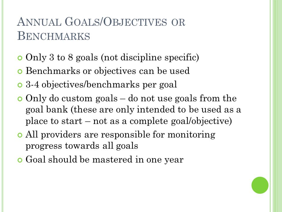 Annual Goals/Objectives or Benchmarks