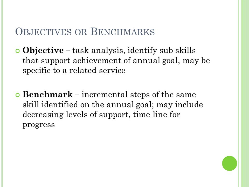 Objectives or Benchmarks