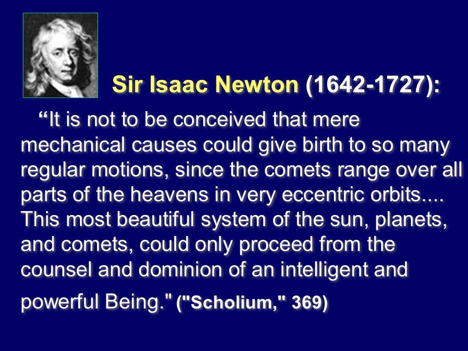 Sir Isaac Newton (1642‑1727):