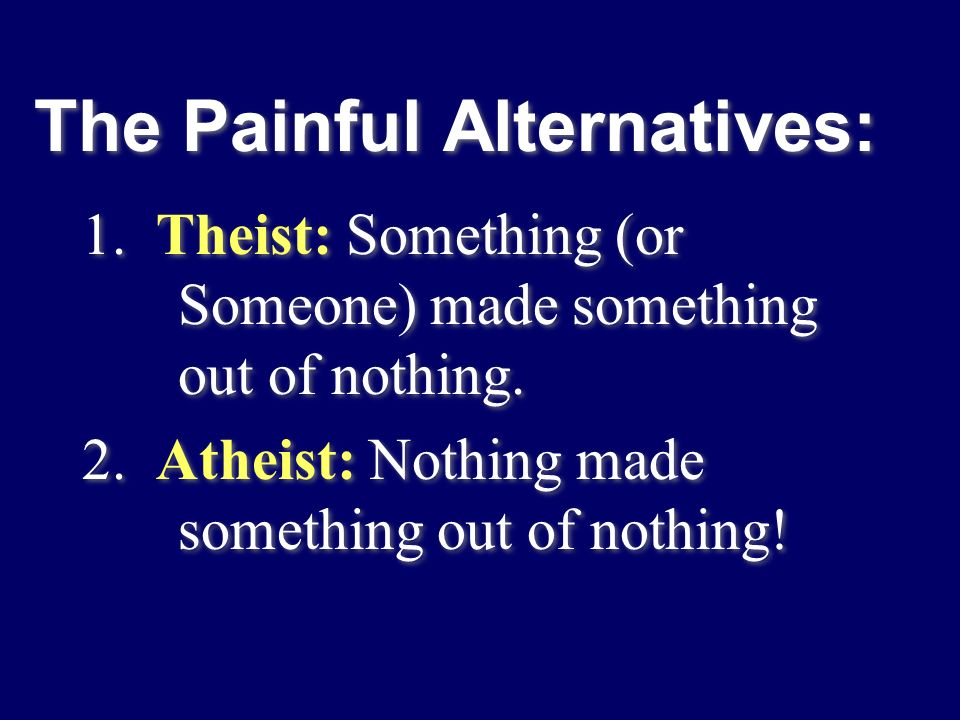 The Painful Alternatives: