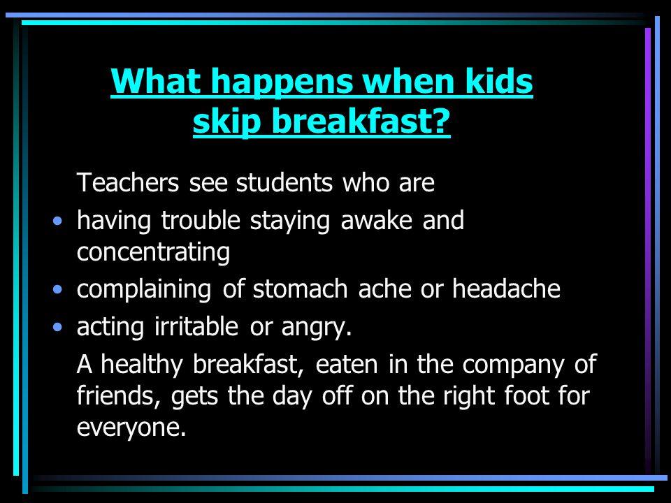 What happens when kids skip breakfast