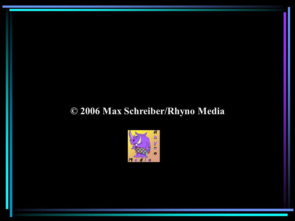 © 2006 Max Schreiber/Rhyno Media