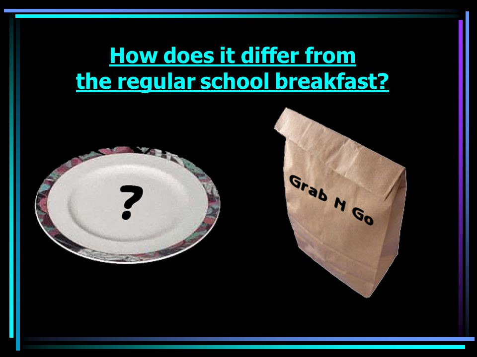How does it differ from the regular school breakfast