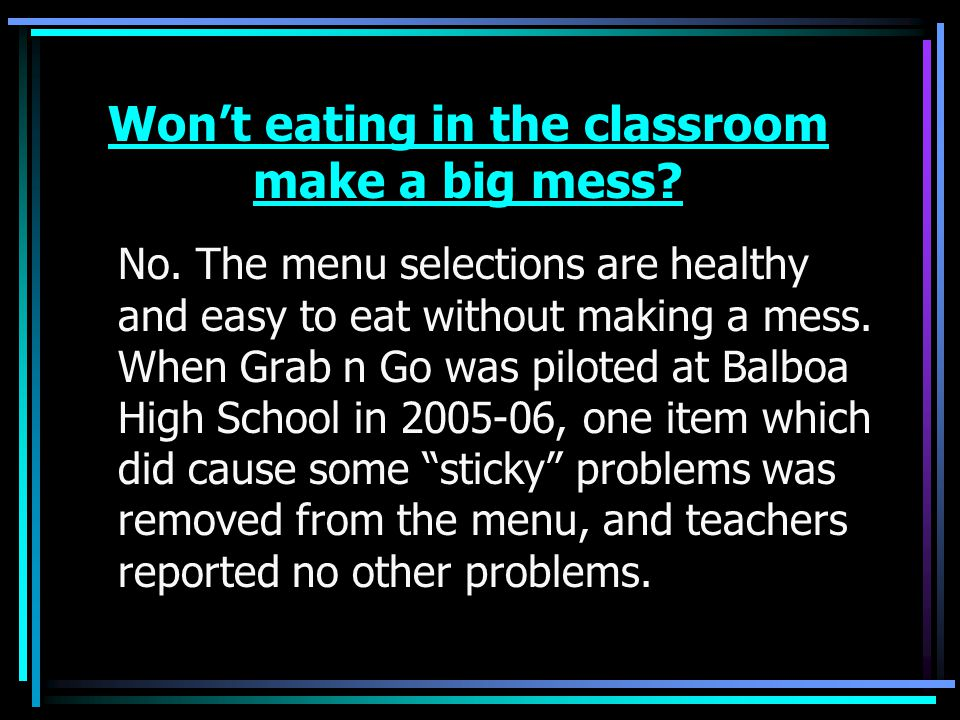 Won't eating in the classroom make a big mess