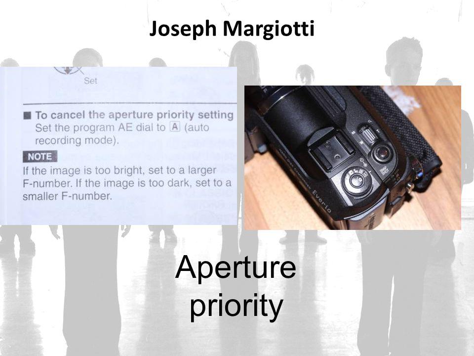 Joseph Margiotti Aperture priority